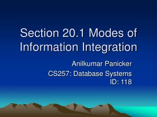Section 20.1 Modes of Information Integration