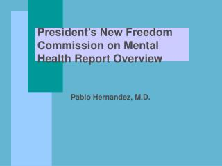 President s New Freedom Commission on Mental Health Report Overview