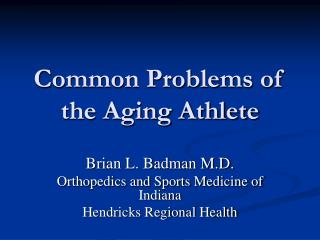 Common Problems of the Aging Athlete