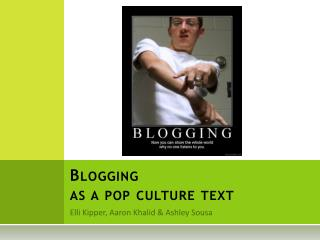Blogging  as a pop culture text