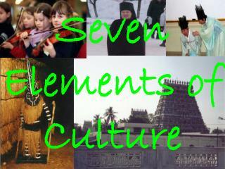 Seven Elements of Culture