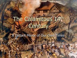 The Calamitous 14 th  Century