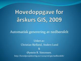 Hovedoppgave for   rskurs GIS, 2009