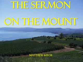 The Sermon on the Mount Matthew 6:19-34