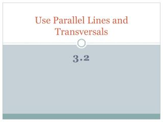 Use Parallel Lines and Transversals