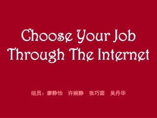 Choose Your Job Through The Internet