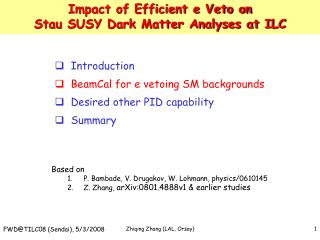 Impact of Efficient e Veto on Stau SUSY Dark Matter Analyses at ILC