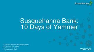 Susquehanna Bank:  10 Days of Yammer