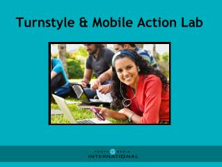 Turnstyle & Mobile Action Lab