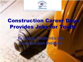 Construction Career Days Provides Jobs for Youth