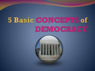 5 Basic  CONCEPTS  of  DEMOCRACY