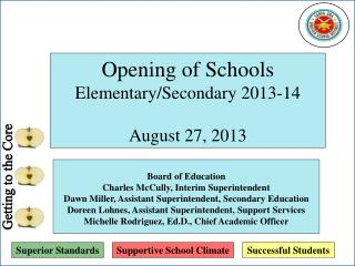 Opening of Schools  Elementary /Secondary 2013- 14 August  27, 2013