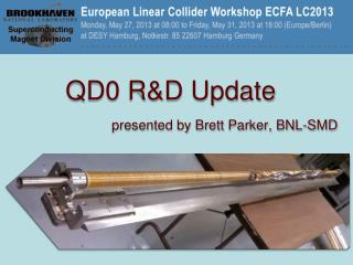 QD0 R&D Update