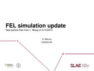 FEL simulation update