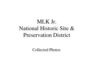 MLK Jr.  National Historic Site & Preservation District