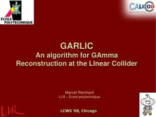 GARLIC An algorithm for GAmma Reconstruction at the LInear Collider
