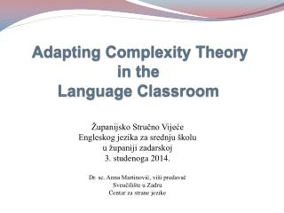 Adapting Complexity Theory  in the  Language Classroom