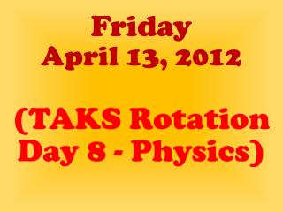 Friday April 13, 2012