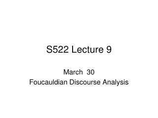 S522 Lecture 9