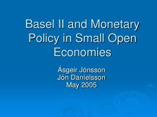 Basel II and Monetary Policy in Small Open Economies