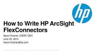 How to Write HP ArcSight  FlexConnectors