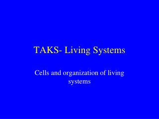 TAKS- Living Systems