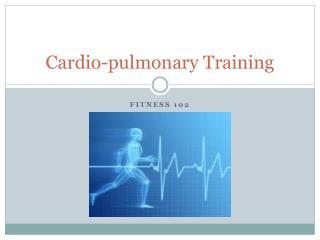 Cardio-pulmonary Training