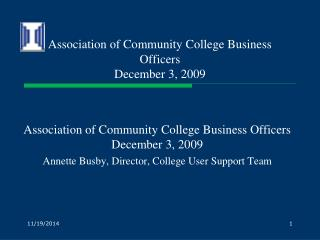 Association of Community College Business Officers December 3, 2009