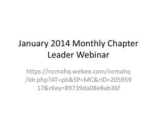 January 2014 Monthly Chapter  Leader Webinar