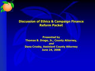Discussion of Ethics & Campaign Finance Reform Packet Presented by