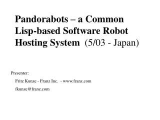 Pandorabots – a Common Lisp-based Software Robot Hosting System   (5/03 - Japan)