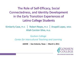 Kimberly Case,  Ph.D.   |   Robert Reyes,  Ph.D.   | Anayeli  Lopez,  MSSA
