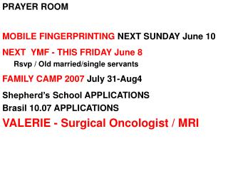PRAYER ROOM MOBILE FINGERPRINTING  NEXT SUNDAY June 10 NEXT  YMF - THIS FRIDAY June 8