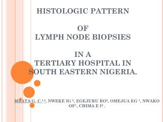 HISTOLOGIC PATTERN  OF  LYMPH NODE BIOPSIES  IN A  TERTIARY HOSPITAL IN SOUTH EASTERN NIGERIA.