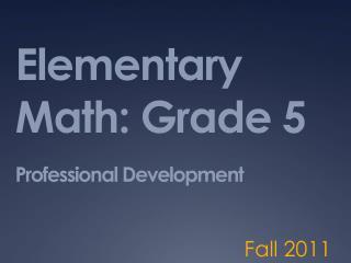 Elementary Math:  Grade  5 Professional Development