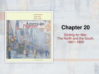 Girding for War:  The North and the South, 1861�1865