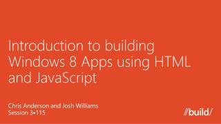 Introduction to building Windows 8 Apps using HTML and JavaScript