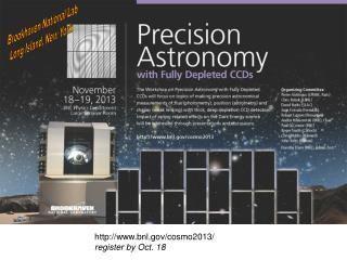 bnl/cosmo2013/ register by Oct. 18