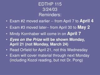 EDTHP 115 3/24/03 Reminders:
