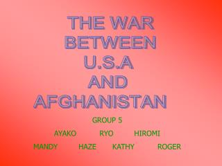 THE WAR BETWEEN U.S.A  AND  AFGHANISTAN