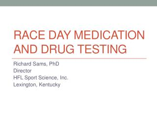 Race Day Medication and Drug Testing