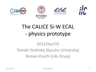 The CALICE Si-W ECAL - physics prototype