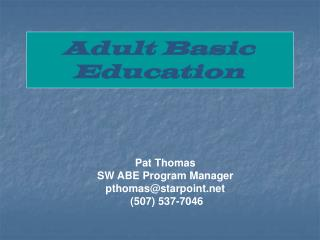 Pat Thomas SW ABE Program Manager pthomas@starpoint  (507) 537-7046