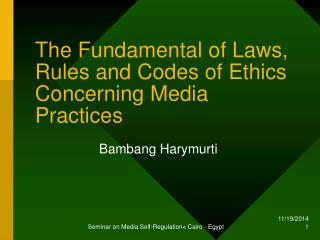 The Fundamental of Laws, Rules and Codes of Ethics Concerning Media Practices