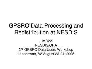 GPSRO Data Processing and Redistribution at NESDIS