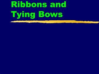 Selecting Ribbons and Tying Bows