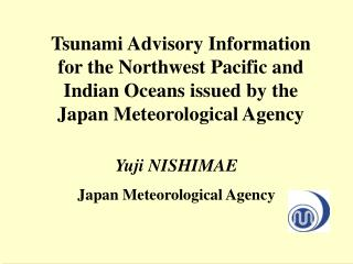Yuji NISHIMAE Japan Meteorological Agency