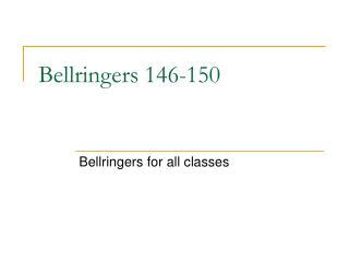 Bellringers 146-150