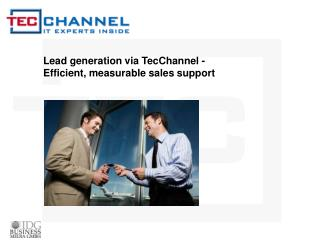 Lead generation via TecChannel -                      Efficient, measurable sales support