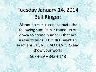 Tuesday January 14, 2014 Bell Ringer: